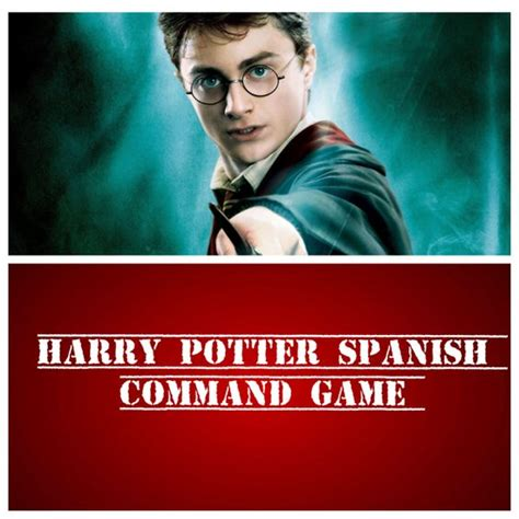 harry potter spanish 849838754x se 241 ora baxter s spanish class harry potter command game learning spanish