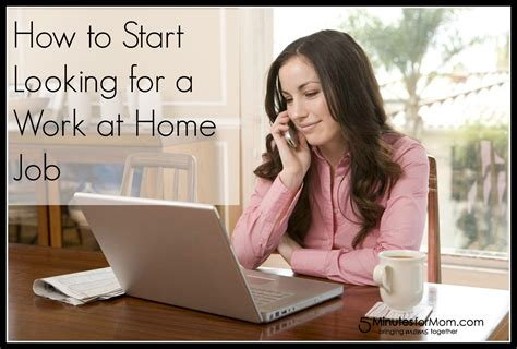 how to start looking for a work at home 5 minutes