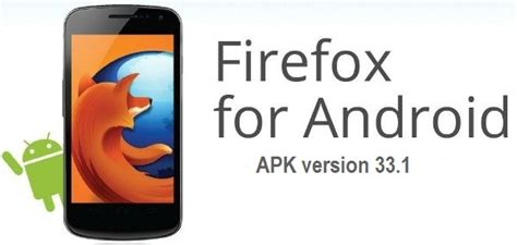 firefox for android apk mozilla firefox apk 33 1 free dowload for android apk