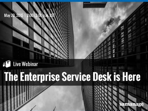 enterprise help desk the enterprise service desk is here