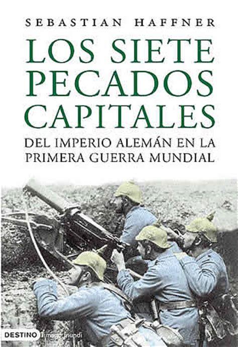 libro la primera guerra mundial los siete pecados capitales del imperio alem 225 n en la primera guerra mundial cultura el pa 205 s