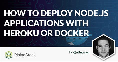 node js heroku tutorial devops node in production page 1 risingstack engineering