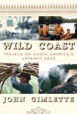 travels with in search of south america books coast travels on south america s untamed edge by