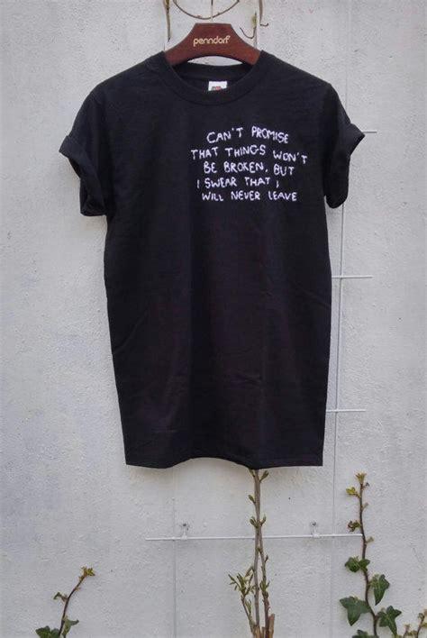 tumblr shirt quote  promise  spacyshirts  etsy
