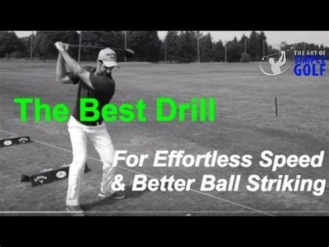 best way to increase swing speed the best golf drill to increase swing speed and to dial in