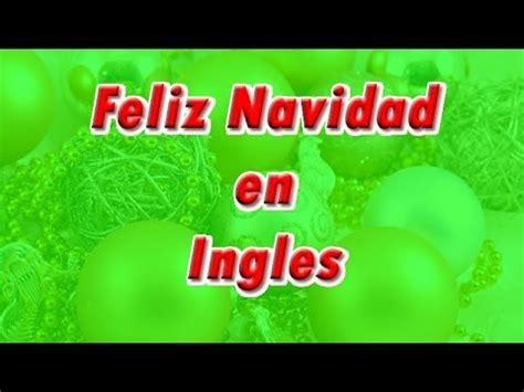 imagenes de navidad en ingles y español feliz navidad en ingles youtube