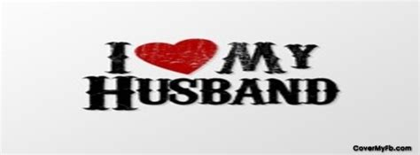 Marriage Cover Photos For Facebook, Marriage Timeline ... I Love My Husband And Kids Facebook Cover