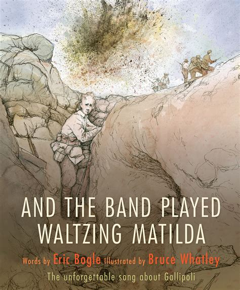 waltzing matilda books and the band played waltzing matilda eric bogle