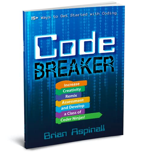 code breaker increase creativity remix assessment and develop a class of coder ninjas books brian aspinall speaker coder maker