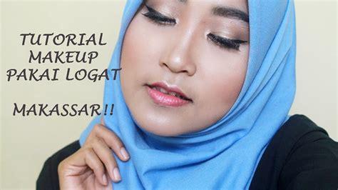 tutorial makeup sarah ayu tutorial makeup pakai logat makassar ayu indah youtube