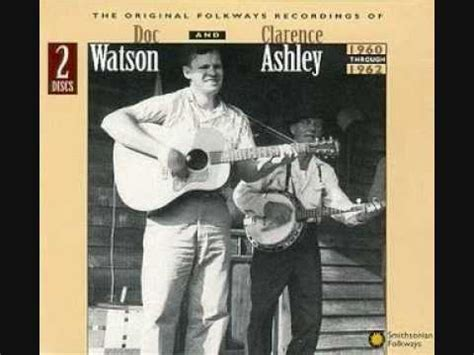 who wrote the song house of the rising sun doc watson clarence ashley house of the rising sun watch the video