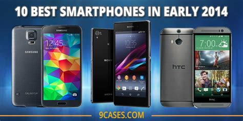 smartphone 2014 best 10 best smartphones in early 2014 9cases