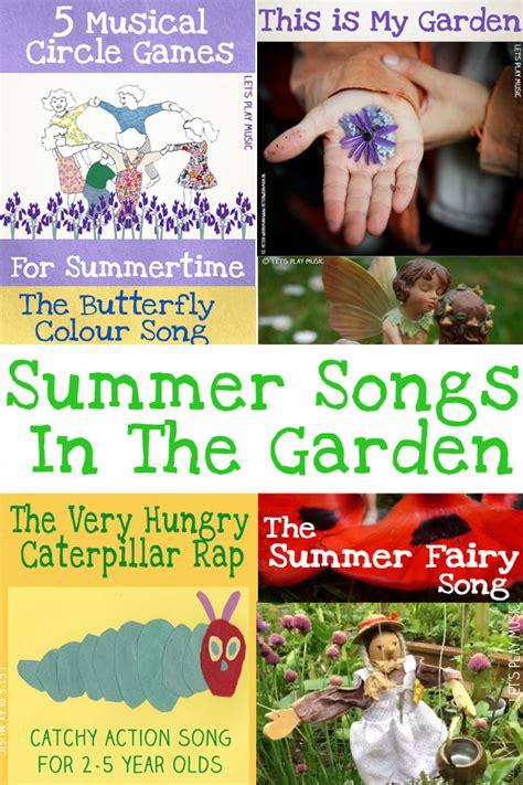 Songs Garden by Summer Garden Songs Let S Play