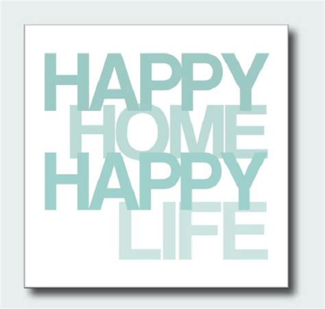 happy in your home happy home happy life quote gagthat