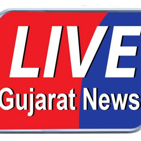 news live live gujarat news