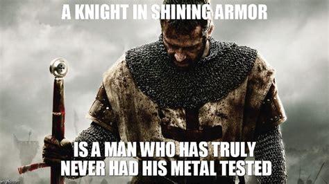 Knight In Shining Armor Meme - crusader imgflip