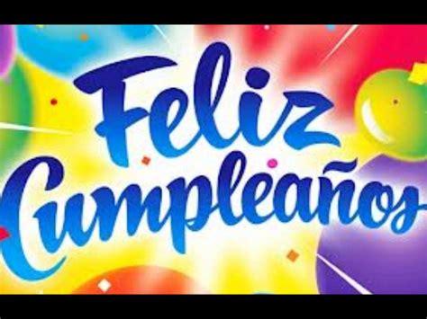 imagenes cumpleaños luis feliz cumplea 209 os diana youtube