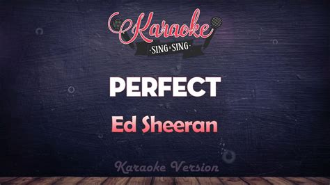 ed sheeran perfect karaoke download ed sheeran perfect sing sing karaoke youtube