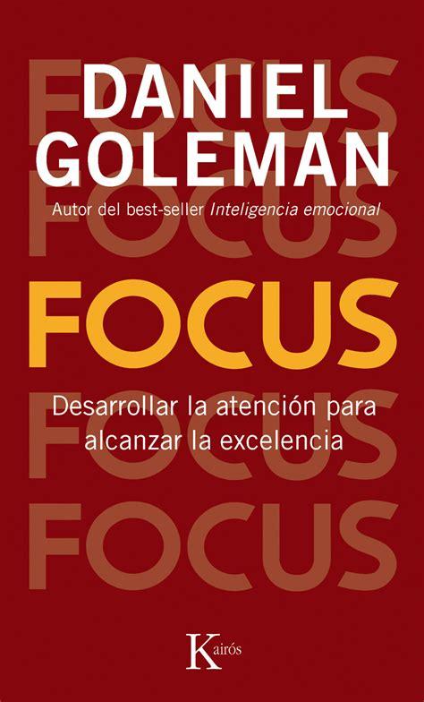 libro s t mismo y resumen del libro focus de daniel goleman