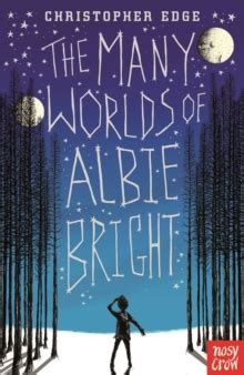 the many worlds of 0857636049 the many worlds of albie bright by edge christopher 9780857636041 brownsbfs