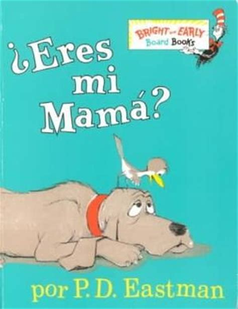 eres mi mama bright 0375815058 eres mi mama are you my mother spanish edition in at strand books