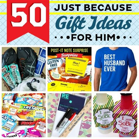 gift ideas for him 50 just because gift ideas for him