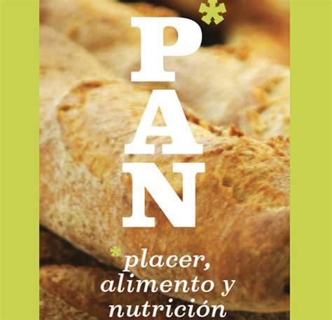 el pan de la 088899592x la importancia del pan en una alimentaci 243 n saludable