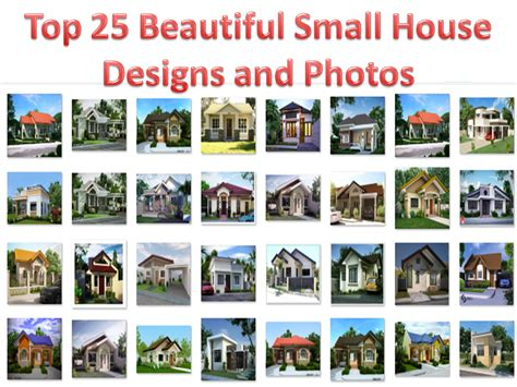 beautiful small house designs pictures our top 25 all time favorite beautiful small house designs