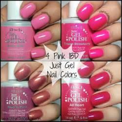 ibd gel colors 4 pink ibd just gel nail colors