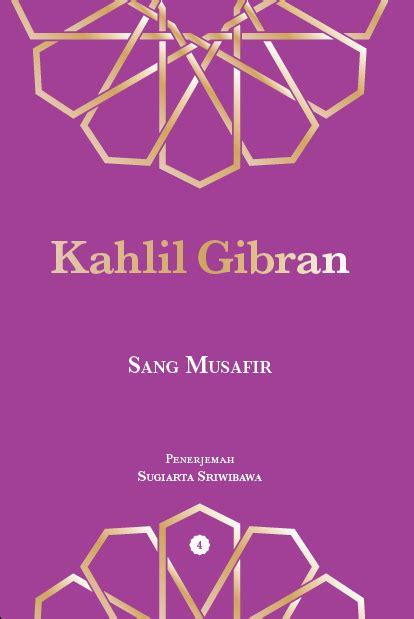 Harga Buku Puisi Cinta Kahlil Gibran by Jual Buku Sang Musafir Kahlil Gibran Toko Cinta Buku