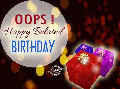 Late Happy Birthday Wishes 40 Best Belated Birthday Wishes Sayings Quotes Photos