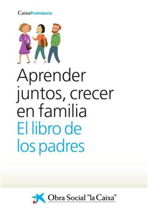 aprender crecer en aprender juntos crecer en familia el libro de los padres by d 233 bora orienta issuu