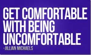 get comfortable with being uncomfortable transformation jillian michaels quotes quotesgram