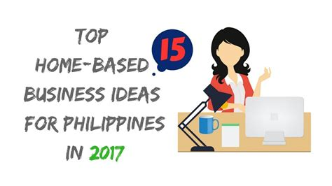 20 home based business ideas youtube top 15 home based business ideas for philippines youtube