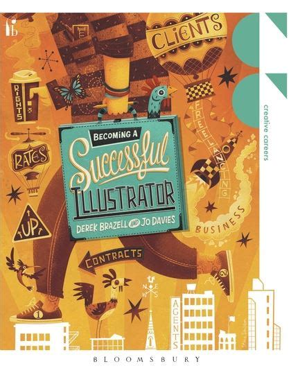 becoming a successful illustrator creative careers books becoming a successful illustrator creative careers jo