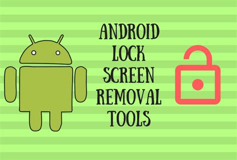 Android Lock Screen Removal by 4 Best Android Lock Screen Removal Tools To Bypass