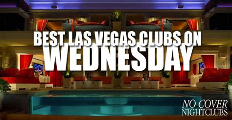 top las vegas bars the best las vegas nightclubs on wednesday