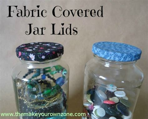 how to decorate jar lids with fabric the make your own zone