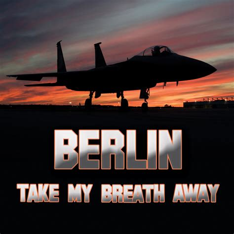 berlin take my breath away take my breath away by berlin on mp3 wav flac aiff