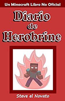 libro diario de steve el minecraft diario de herobrine un minecraft libro no oficial ebook steve el novato amazon es