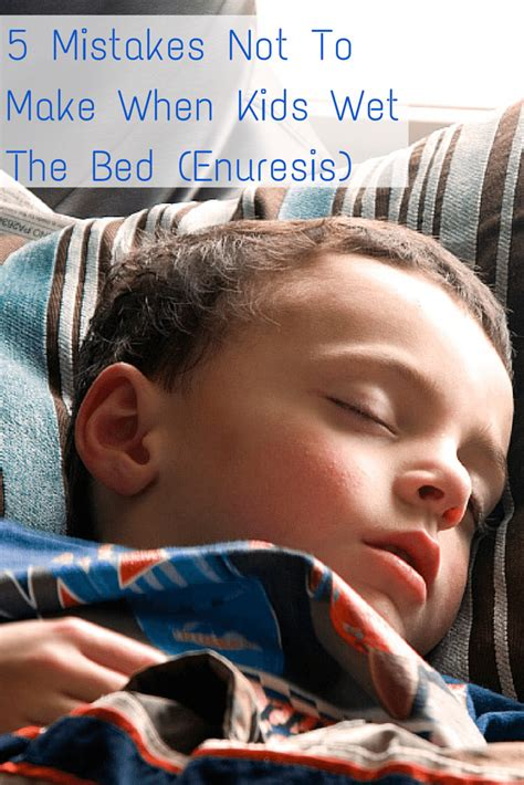 how to not wet the bed 5 mistakes not to make when kids wet the bed enuresis