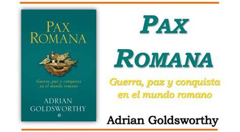 pax romana guerra paz 8490609438 unidad editorial l 237 der en el sector de la comunicaci 243 n global