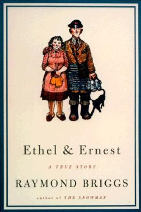 ethel ernest ethel and ernest by raymond briggs reviews discussion bookclubs lists
