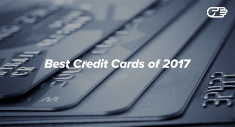 best credit card best credit cards of 2017 reviews buying guides
