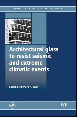 Architectural Glass To Resist Seismic And Climatic Events مهندسی عمران راه و ساختمان