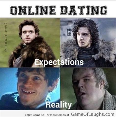 Online Dating Memes - online dating expectations vs reality game of thrones
