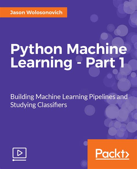 machine learning a constraint based approach books python machine learning part 1 packt books