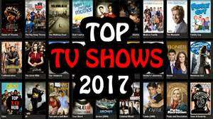 Tv Show 2017 Top 10 Tv Shows In 2017 Top Tv Shows Youtube