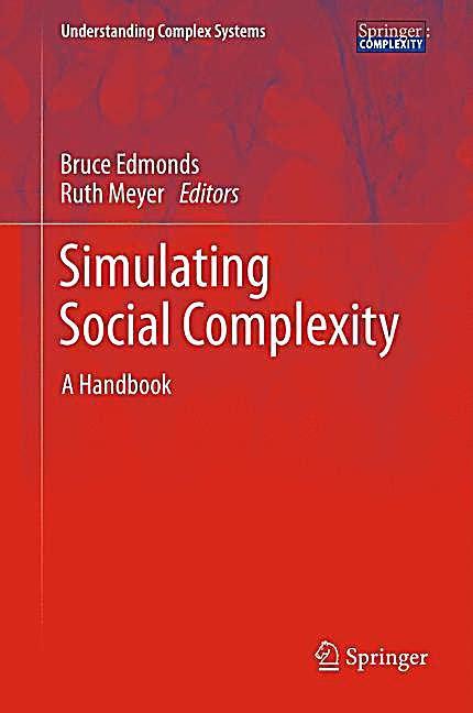 simulating social complexity a handbook understanding complex systems books simulating social complexity buch portofrei bei weltbild de