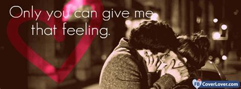 give   feeling love  relationship